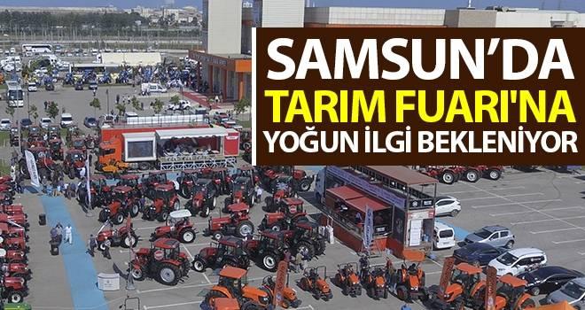 Samsun'da Tarım Fuarı'na Yoğun İlgi Bekleniyor