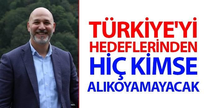 Başkan Karaduman: Türkiye'yi Hedeflerinden Hiç Kimse Alıkoyamayacak