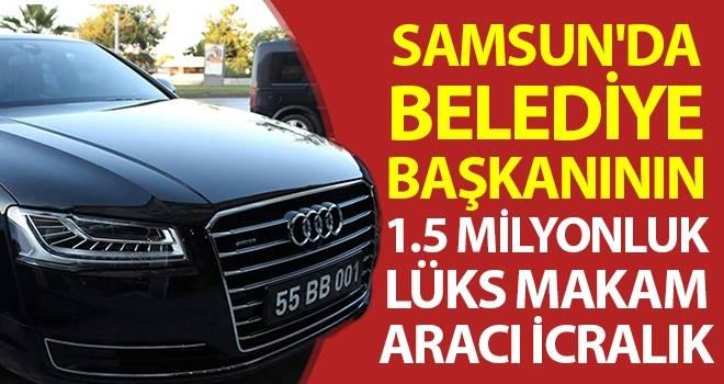 Samsun'da Belediye Başkanının 1.5 Milyonluk Lüks Makam Aracı İcralık