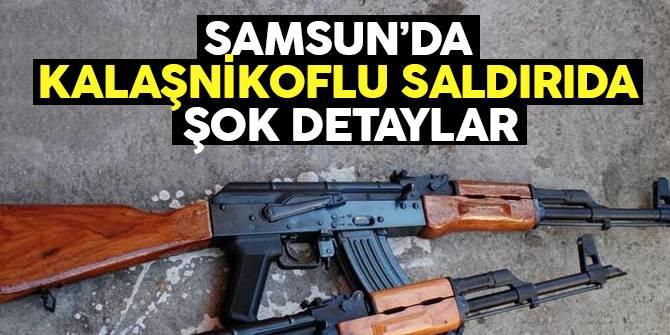 Samsun'da Kalaşnikoflu Saldırıda Dikkat Çeken Detay!