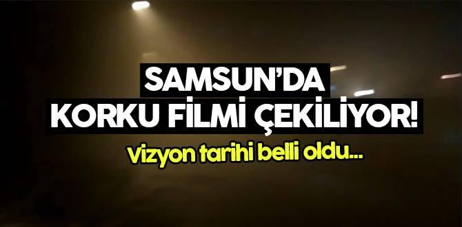 Samsun'da çekilen korku filmi yakında vizyona giriyor!
