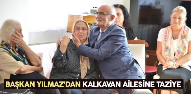 Başkan Yılmaz'dan Kalkavan Ailesine Taziye