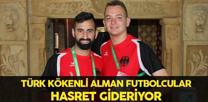 Türk Kökenli Alman Futbolcular Hasret Gideriyor