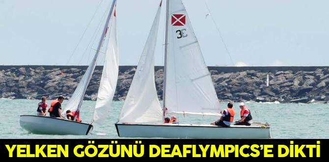 Yelken Gözünü Deaflympics'e Dikti