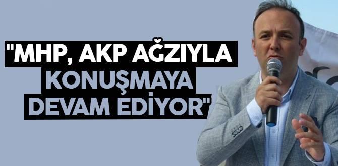 """Akçagöz: """"MHP, AKP Ağzıyla konuşmayla devam ediyor"""""""