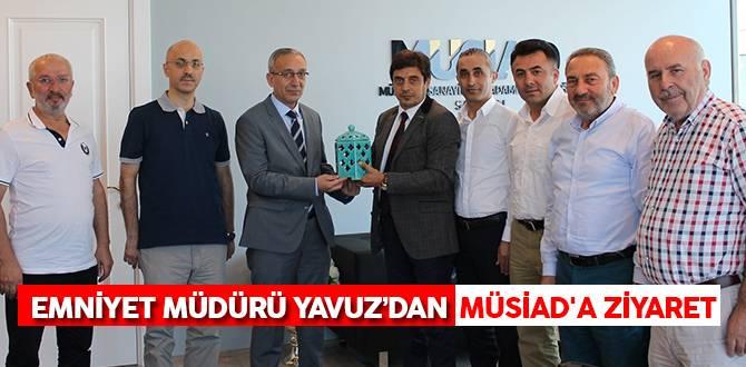 Emniyet Müdürü Yavuz'dan MÜSİAD'a Ziyaret