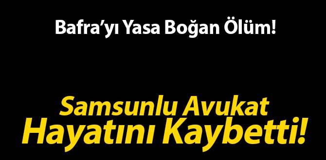 Samsunlu Avukat Hasan Gökbayrak Hayatını Kaybetti!
