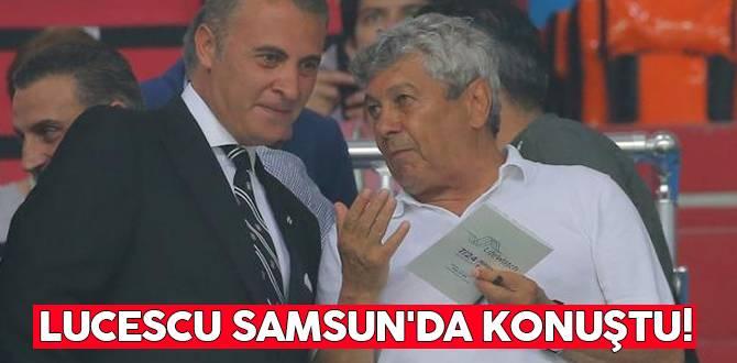 Lucescu Samsun'da konuştu!