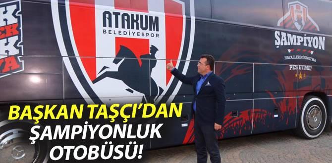 Başkan Taşçı'dan, şampiyonluk otobüsü