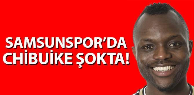 Samsunspor'da Chibuike Şokta!