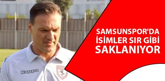 Samsunspor'da İsimler Sır Gibi Saklanıyor