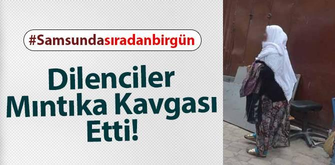 Samsun'da dilenciler mıntıka kavgası etti!