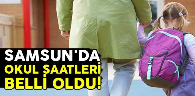 Samsun'da okul saatleri belli oldu!