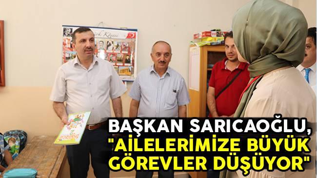 """Başkan Sarıcaoğlu, """"Ailelerimize Büyük Görevler Düşüyor"""""""