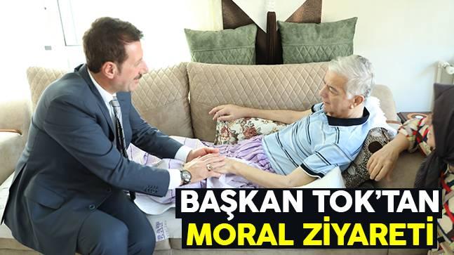 Başkan Tok'tan Moral ziyareti