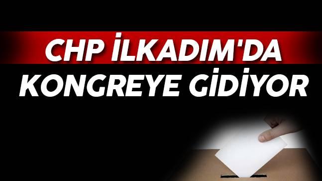 CHP İlkadım'da Kongre'ye Gidiyor