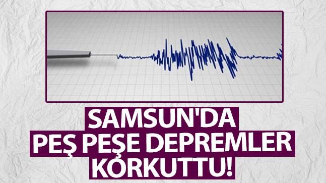 Samsun'da peş peşe depremler korkuttu!