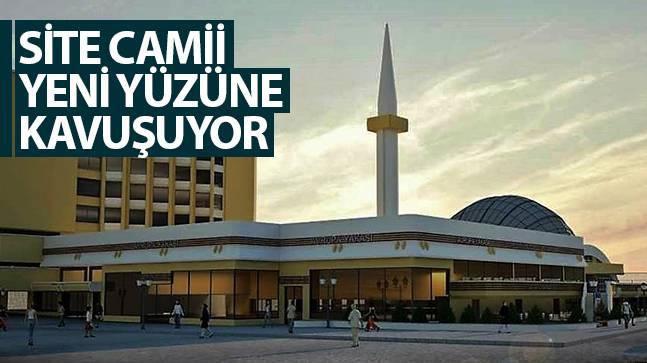Site Camii Yeni Yüzüne Kavuşuyor