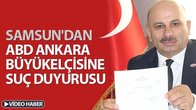 Samsun'dan ABD Ankara Büyükelçisine suç duyurusu