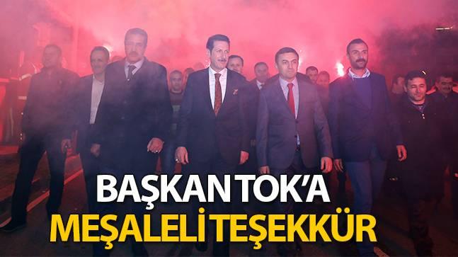 Erdoğan Tok'a meşaleli teşekkür