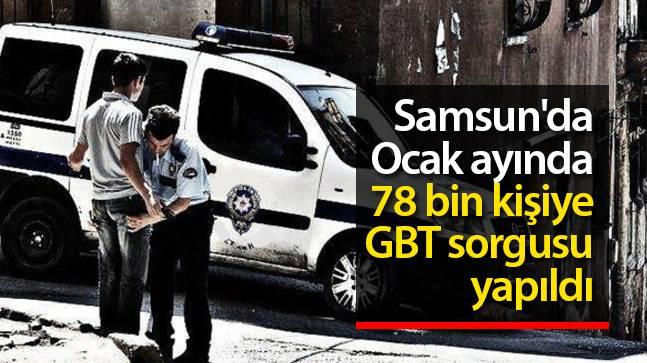 Samsun'da bir ayda 78 bin kişiye GBT sorgusu yapıldı