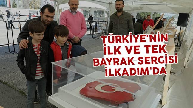 Türkiye'nin ilk ve tek bayrak sergisi İlkadım'da