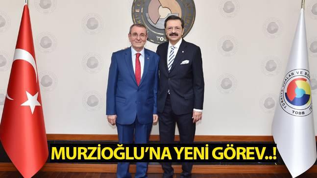Başkan Murzioğlu, TOBB Başkan Yardımcısı oldu