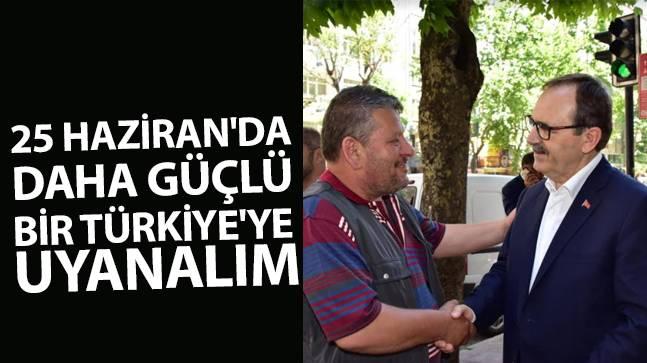 """Başkan Şahin, """"25 Haziran'da Daha Güçlü Bir Türkiye'ye Uyanalım"""""""