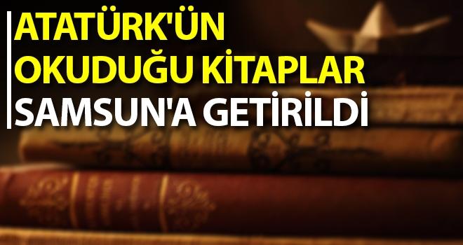 Atatürk'ün Okuduğu Kitaplar Samsun'a Getirildi