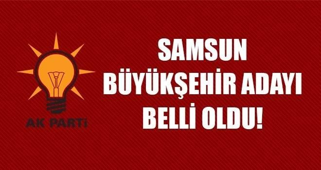 AK Parti'nin Samsun Büyükşehir Adayı Belli Oldu