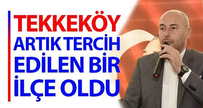 Başkan Togar: Tekkeköy Artık Tercih Edilen Bir İlçe Oldu