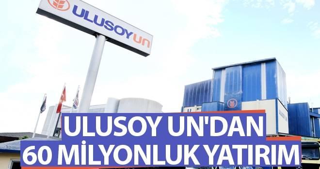 Ulusoy Un'dan 60 milyonluk yatırım