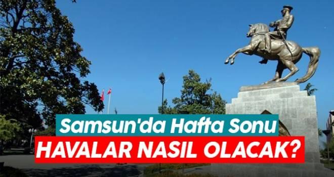 8-9 Eylül Hafta Sonu Samsun'da Hava Durumu