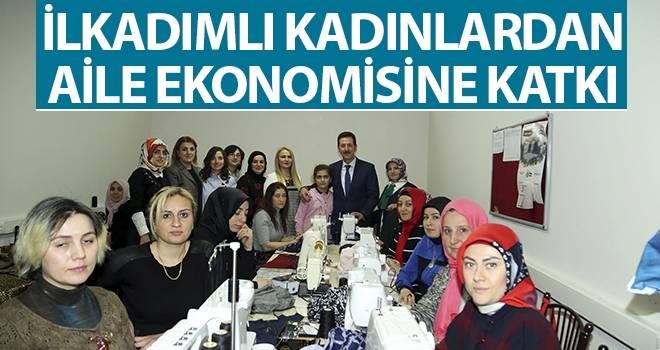 İlkadımlı kadınlardan aile ekonomisine katkı