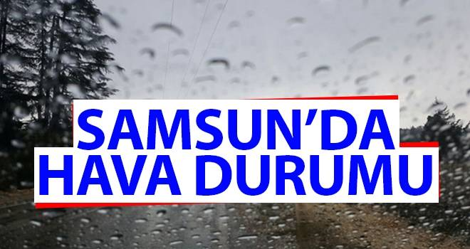 10 Ekim Samsun'da Hava Durumu
