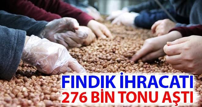 Fındık İhracatı 276 bin tonu aştı