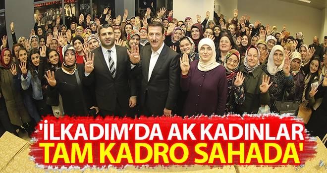 'İlkadım'da AK Kadınlar Tam Kadro Sahada'