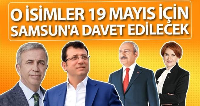 Kılıçdaroğlu, Akşener, Yavaş, İmamoğlu 19 Mayıs İçin Samsun'a Davet Edilecek
