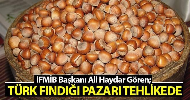 İFMİB Başkanı Ali Haydar Gören: Türk Fındığı pazarı tehlikede…