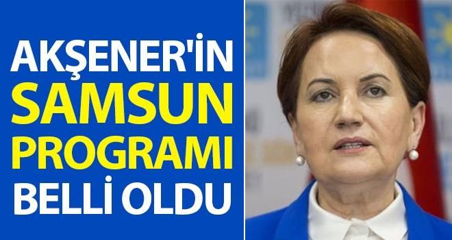 Meral Akşener'in Samsun programı belli oldu