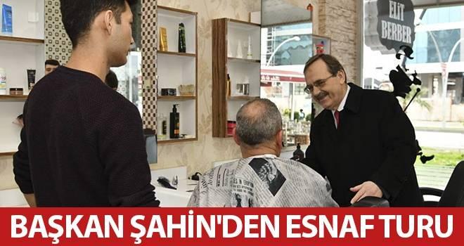 Başkan Şahin'den Esnaf Turu