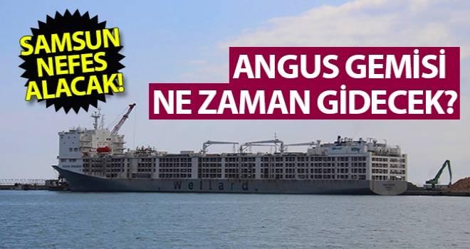 Angus taşıyan gemi Samsun'u ne zaman terkedecek?