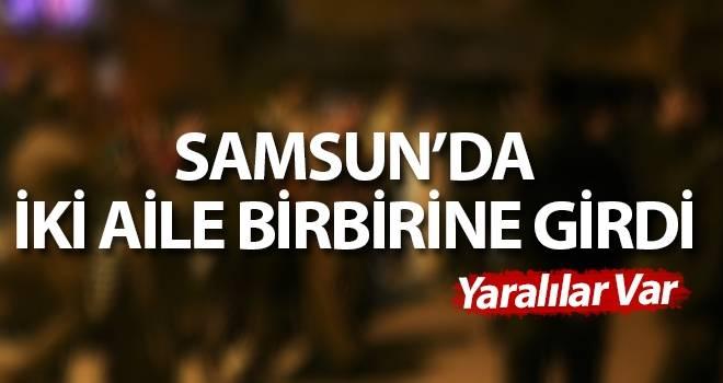 Samsun'da İki Aile Birbirine Girdi Yaralılar Var