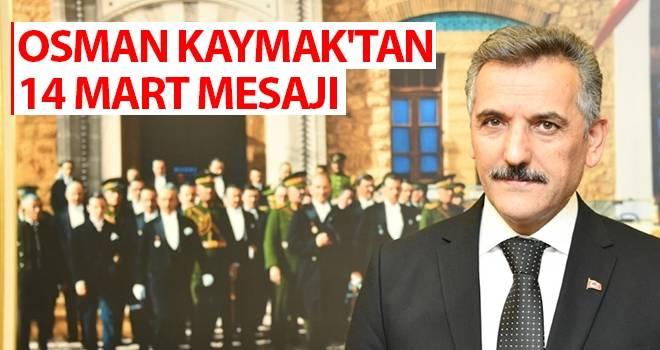 Osman Kaymak'tan 14 Mart Mesajı