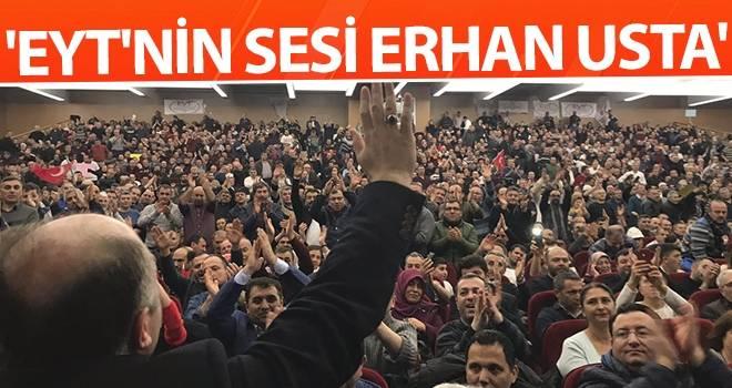 'EYT'nin sesi Erhan Usta'
