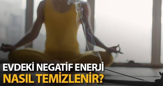 Evdeki negatif enerji nasıl temizlenir?