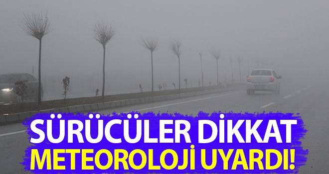 Sürücüler Dikkat Meteoroloji Uyardı!