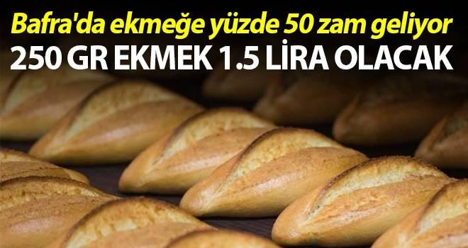 Bafra'da ekmeğe yüzde 50 zam geliyor