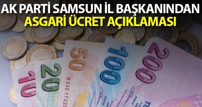 Ak Parti Samsun il başkanından asgari ücret açıklaması
