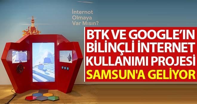 BTK ve Google'ın bilinçli internet kullanımı projesiSamsun'a Geliyor